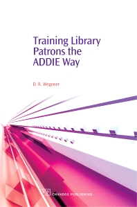 Cover image for Training Library Patrons the Addie Way