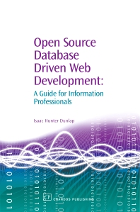 Open Source Database Driven Web Development - 1st Edition - ISBN: 9781843341611, 9781780631882