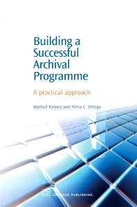 Building a Successful Archival Programme - 1st Edition - ISBN: 9781843341628, 9781780630922