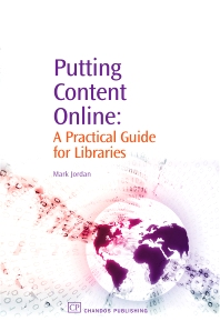 Putting Content Online - 1st Edition - ISBN: 9781843341765, 9781780630984