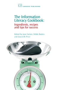The Information Literacy Cookbook - 1st Edition - ISBN: 9781843342250, 9781780631141