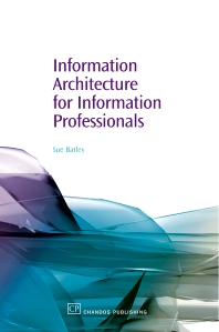 Cover image for Information Architecture for Information Professionals