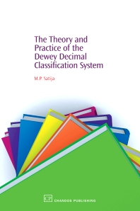 The Theory and Practice of the Dewey Decimal Classification System - 1st Edition - ISBN: 9781843342342, 9781780631165
