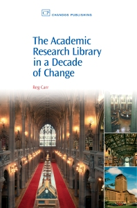 Cover image for The Academic Research Library in A Decade of Change