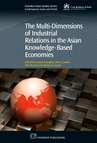 The Multi-Dimensions of Industrial Relations in the Asian Knowledge-Based Economies - 1st Edition - ISBN: 9781843342649, 9781780632438