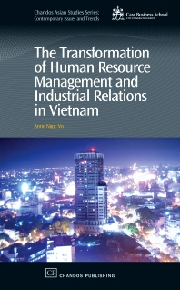 Cover image for The Transformation of Human Resource Management and Industrial Relations in Vietnam
