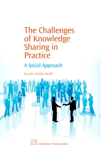 The Challenges of Knowledge Sharing in Practice - 1st Edition - ISBN: 9781843342847, 9781780632018
