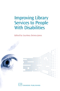 Improving Library Services to People with Disabilities - 1st Edition - ISBN: 9781843342861, 9781780631059