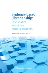 Evidence-Based Librarianship - 1st Edition - ISBN: 9781843342991, 9781780631080