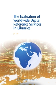 Cover image for The Evaluation of Worldwide Digital Reference Services in Libraries