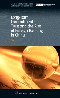 Long-Term Commitment, Trust and the Rise of Foreign Banking in China - 1st Edition - ISBN: 9781843343219, 9781780632308