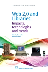 Web 2.0 and Libraries, 1st Edition,Dave Parkes,Geoff Walton,ISBN9781843343462