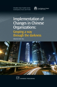 Implementation of Changes in Chinese Organizations - 1st Edition - ISBN: 9781843343523, 9781780632353