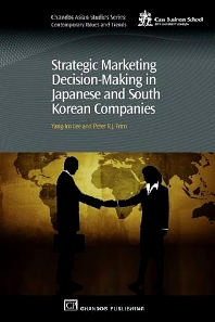 Strategic Marketing Decision-Making within Japanese and South Korean Companies - 1st Edition - ISBN: 9781843343639, 9781780632506