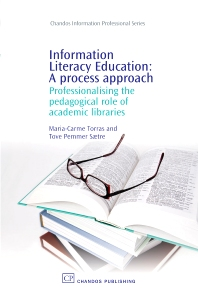 Information Literacy Education: A Process Approach - 1st Edition - ISBN: 9781843343868, 9781780631424