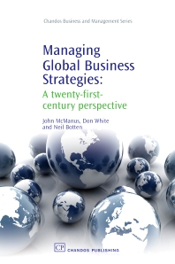Managing Global Business Strategies, 1st Edition,John McManus,Don White,Neil Botten,ISBN9781843343905