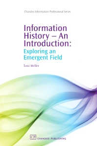 Information History - An Introduction - 1st Edition - ISBN: 9781843343943, 9781780631318