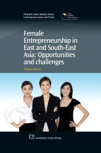 Female Entrepreneurship in East and South-East Asia - 1st Edition - ISBN: 9781843343981, 9781780632421