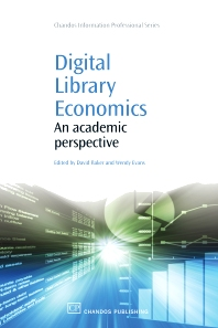 Digital Library Economics, 1st Edition,David Baker,Wendy Evans,ISBN9781843344032