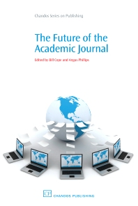 The Future of the Academic Journal - 1st Edition - ISBN: 9781843344162, 9781780630113