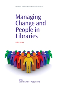 Cover image for Managing Change and People in Libraries
