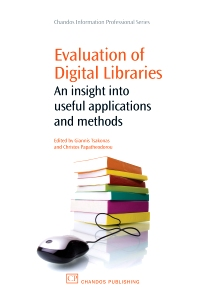 Evaluation of Digital Libraries, 1st Edition,Giannis Tsakonas,Christos Papatheodorou,ISBN9781843344841