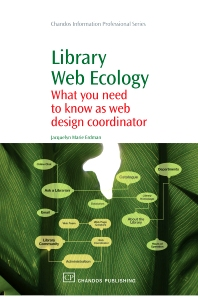 Library Web Ecology, 1st Edition,Jacquelyn Erdman,ISBN9781843345114