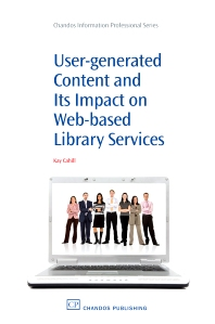 User-Generated Content and its Impact On Web-Based Library Services - 1st Edition - ISBN: 9781843345343, 9781780630083