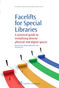 Facelifts for Special Libraries - 1st Edition - ISBN: 9781843345916, 9781780630427