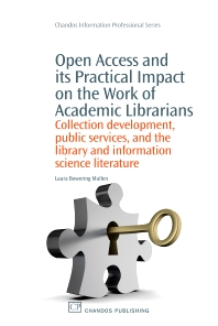 Open Access and its Practical Impact on the Work of Academic Librarians - 1st Edition - ISBN: 9781843345930, 9781780630229