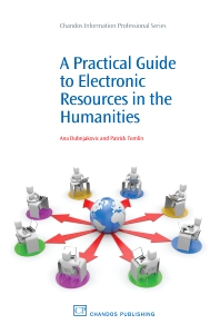 A Practical Guide to Electronic Resources in the Humanities - 1st Edition - ISBN: 9781843345978, 9781780630472