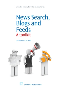 News Search, Blogs and Feeds - 1st Edition - ISBN: 9781843346029, 9781780631813