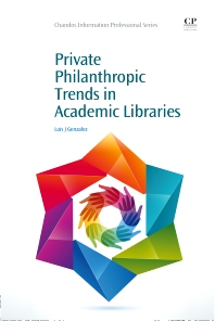 Private Philanthropic Trends in Academic Libraries - 1st Edition - ISBN: 9781843346180, 9781780633343