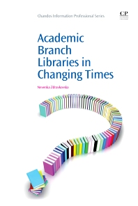 Cover image for Academic Branch Libraries in Changing Times