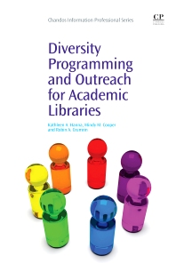 Diversity Programming and Outreach for Academic Libraries - 1st Edition - ISBN: 9781843346357, 9781780632735