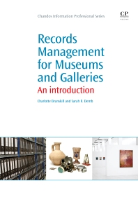 Records Management for Museums and Galleries - 1st Edition - ISBN: 9781843346371, 9781780632919