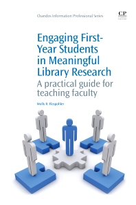 Engaging First-Year Students in Meaningful Library Research - 1st Edition - ISBN: 9781843346401, 9781780632940