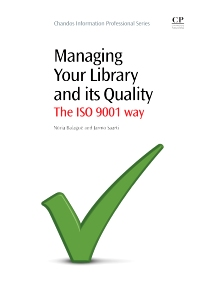 Managing Your Library and its Quality, 1st Edition,Núria Balagué,Jarmo Saarti,ISBN9781843346548