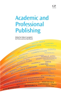 Academic and Professional Publishing, 1st Edition,Robert Campbell,Ed Pentz,Ian Borthwick,ISBN9781843346692