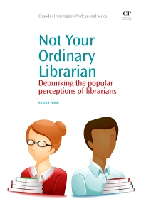 Not Your Ordinary Librarian - 1st Edition - ISBN: 9781843346708, 9781780632964
