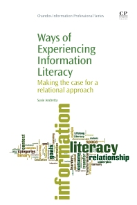 Ways of Experiencing Information Literacy - 1st Edition - ISBN: 9781843346807, 9781780633244