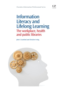 Information Literacy and Lifelong Learning, 1st Edition,John Crawford,Christine Irving,ISBN9781843346821
