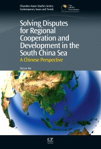 Solving Disputes for Regional Cooperation and Development in the South China Sea - 1st Edition - ISBN: 9781843346852, 9781780633558