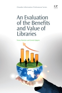 Cover image for An Evaluation of the Benefits and Value of Libraries