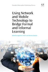 Using Network and Mobile Technology to Bridge formal and Informal Learning, 1st Edition,Guglielmo Trentin,Manuela Repetto,ISBN9781843346999
