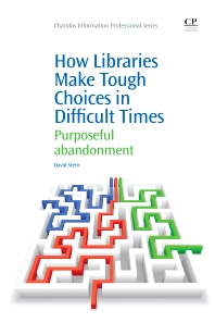 How Libraries Make Tough Choices in Difficult Times - 1st Edition - ISBN: 9781843347019, 9781780633671