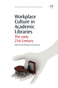 Workplace Culture in Academic Libraries - 1st Edition - ISBN: 9781843347026, 9781780633688