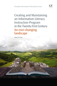Cover image for Creating and Maintaining an Information Literacy Instruction Program in the Twenty-First Century