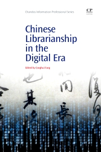 Chinese Librarianship in the Digital Era - 1st Edition - ISBN: 9781843347071, 9781780633732