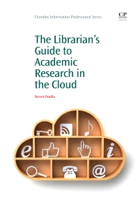 The Librarian's Guide to Academic Research in the Cloud, 1st Edition,Steven Ovadia,ISBN9781843347156